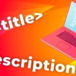 Мета теги для продвижения сайта: что это такое, как прописать title и description для идеального сниппета